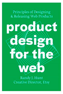 Product design for the web - Randy J. Hunt