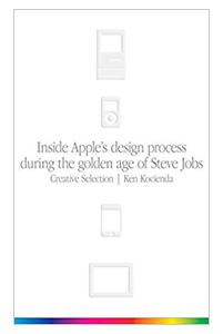 Creative Selection - Inside Apple's design process